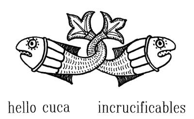 Hello Cuca // Incrucificables